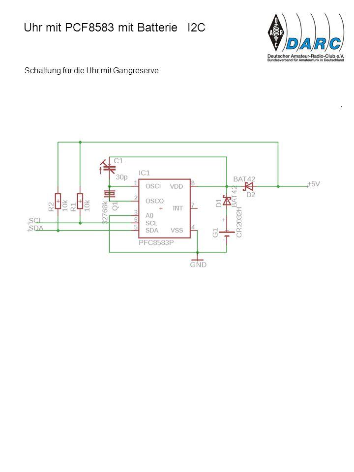 Uhr mit PCF8583 mit Batterie I2C Schaltung für die Uhr mit Gangreserve