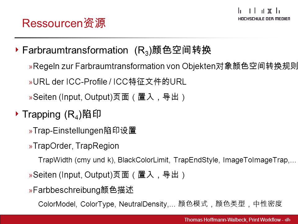Dr. Hoffmann-Walbeck Prepress heute - 10 Thomas Hoffmann-Walbeck, Print Workflow - 10 Ressourcen 资源  Farbraumtransformation (R 3 ) 颜色空间转换 » Regeln zu