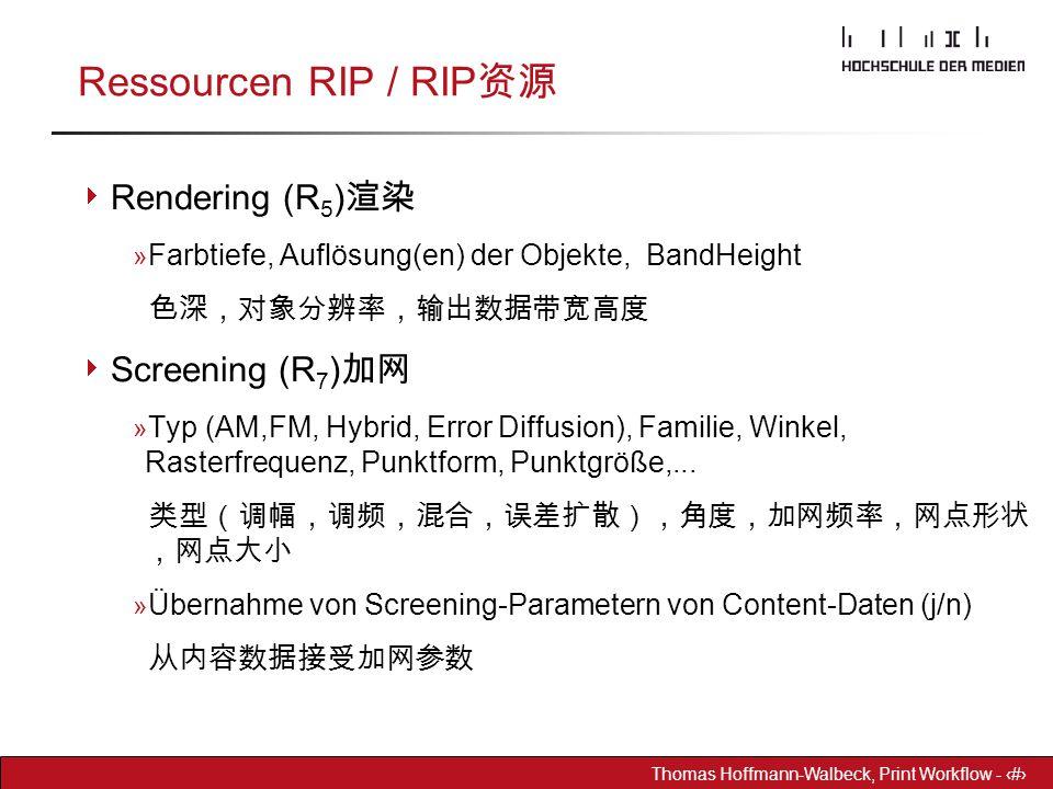 Dr. Hoffmann-Walbeck Prepress heute - 17 Thomas Hoffmann-Walbeck, Print Workflow - 17 Ressourcen RIP / RIP 资源  Rendering (R 5 ) 渲染 » Farbtiefe, Auflö
