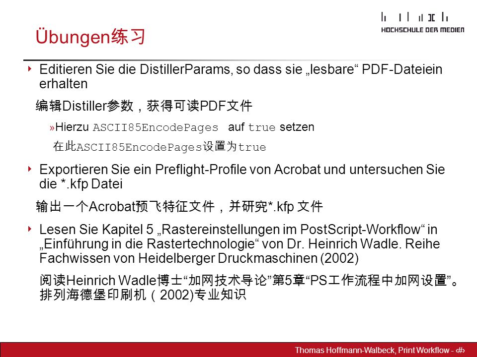 """Dr. Hoffmann-Walbeck Prepress heute - 33 Thomas Hoffmann-Walbeck, Print Workflow - 33 Übungen 练习  Editieren Sie die DistillerParams, so dass sie """"les"""