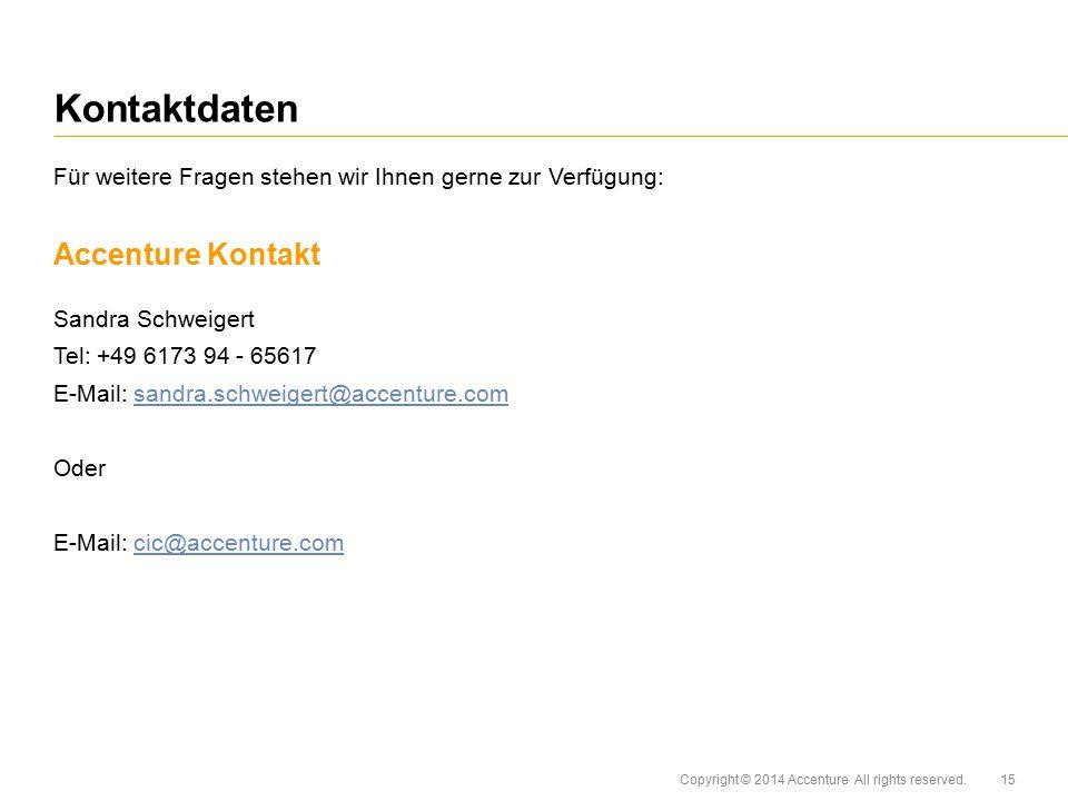 Copyright © 2014 Accenture All rights reserved. Für weitere Fragen stehen wir Ihnen gerne zur Verfügung: Accenture Kontakt Sandra Schweigert Tel: +49