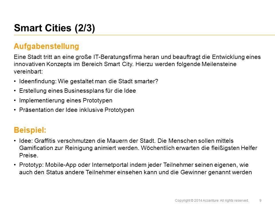 Copyright © 2014 Accenture All rights reserved. Aufgabenstellung Eine Stadt tritt an eine große IT-Beratungsfirma heran und beauftragt die Entwicklung