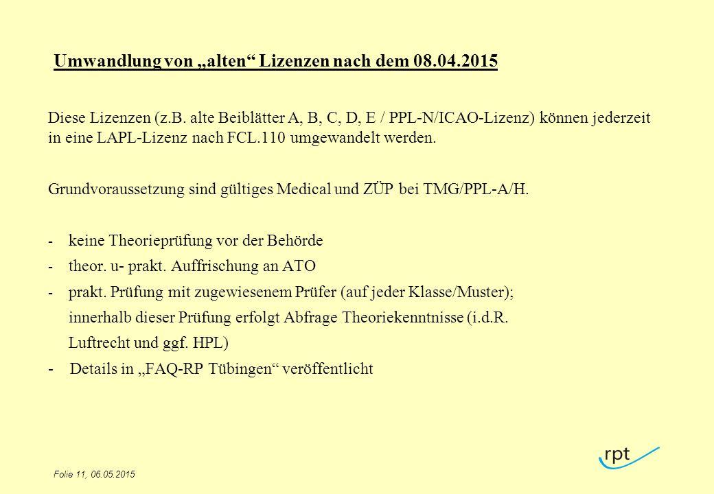 """Umwandlung von """"alten"""" Lizenzen nach dem 08.04.2015 Diese Lizenzen (z.B. alte Beiblätter A, B, C, D, E / PPL-N/ICAO-Lizenz) können jederzeit in eine L"""