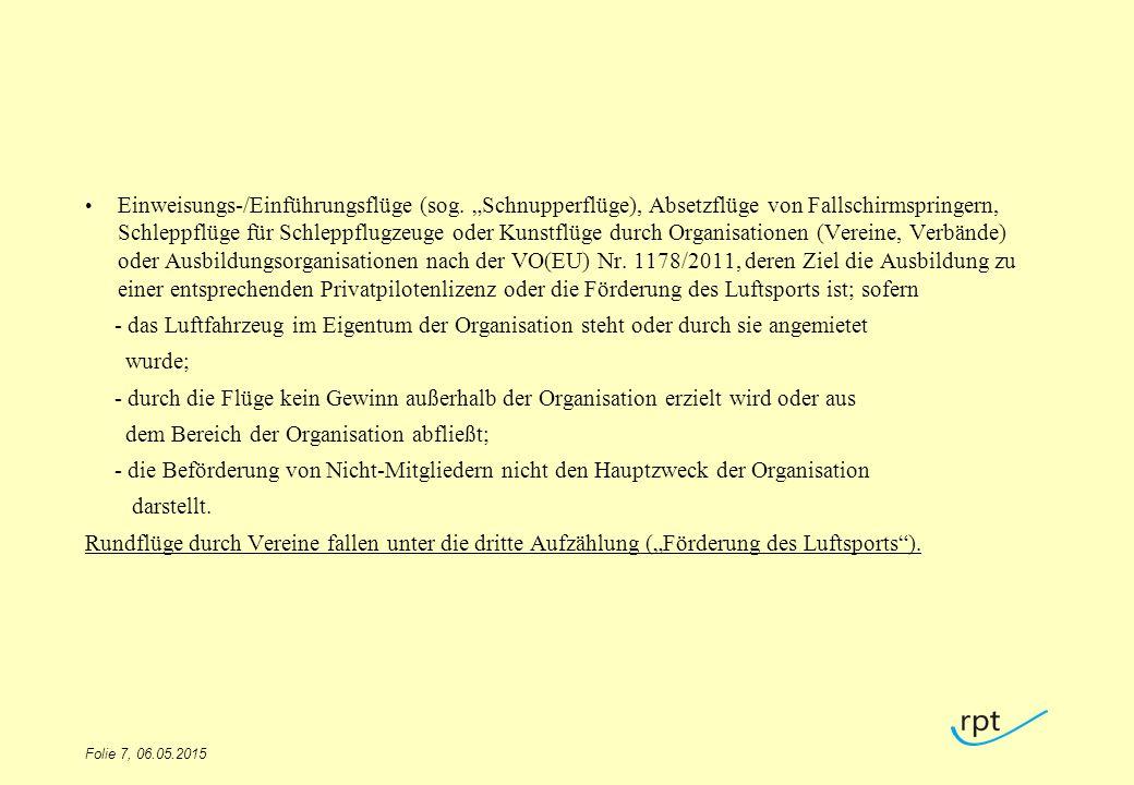 """Einweisungs-/Einführungsflüge (sog. """"Schnupperflüge), Absetzflüge von Fallschirmspringern, Schleppflüge für Schleppflugzeuge oder Kunstflüge durch Org"""