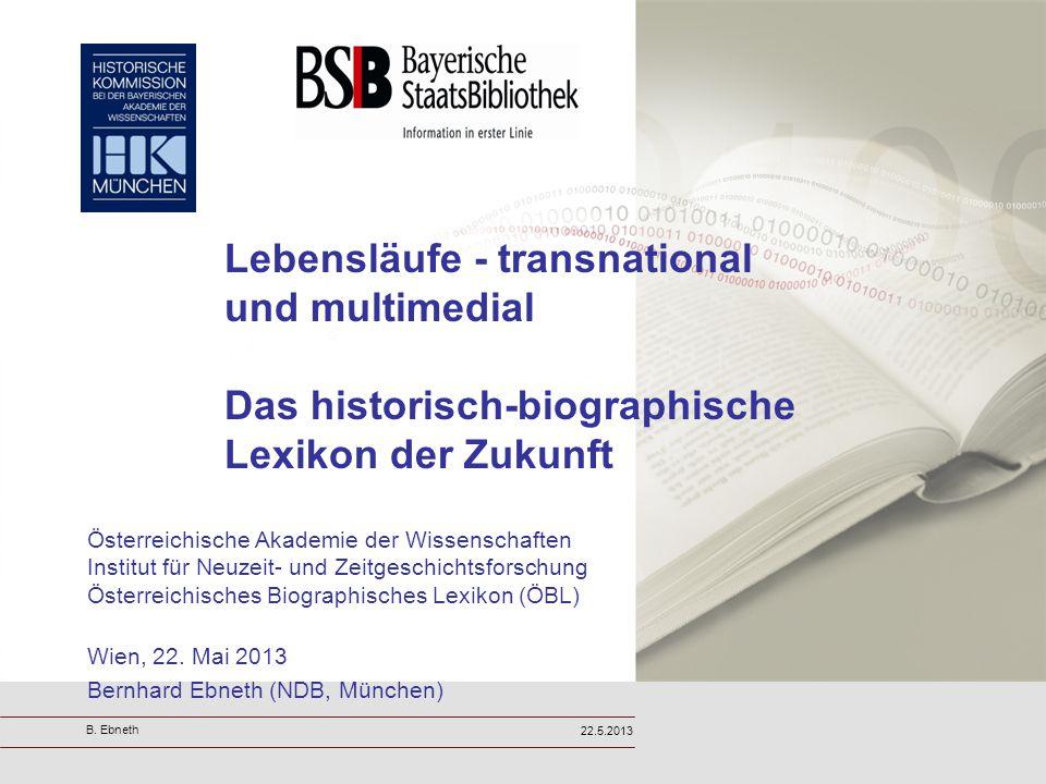 Lebensläufe - transnational und multimedial Das historisch-biographische Lexikon der Zukunft Die Zukunft wird digital sein und vorrangig im Internet stattfinden.