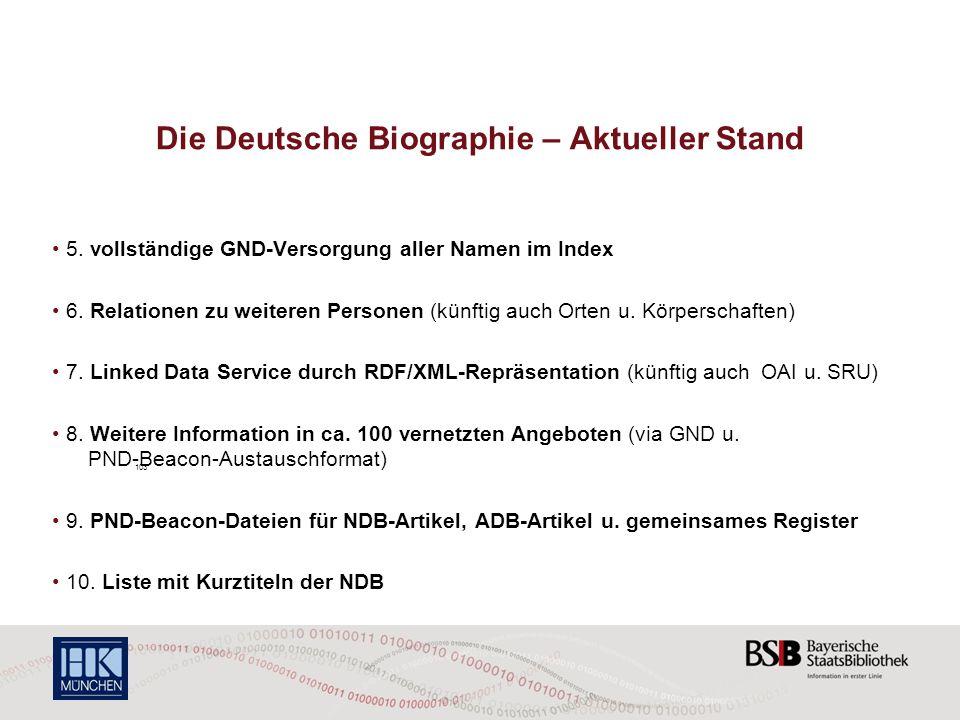Die Deutsche Biographie – Aktueller Stand 5. vollständige GND-Versorgung aller Namen im Index 6. Relationen zu weiteren Personen (künftig auch Orten u