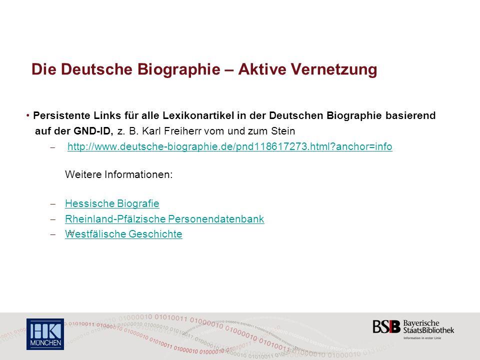 Die Deutsche Biographie – Aktive Vernetzung Persistente Links für alle Lexikonartikel in der Deutschen Biographie basierend auf der GND-ID, z. B. Karl