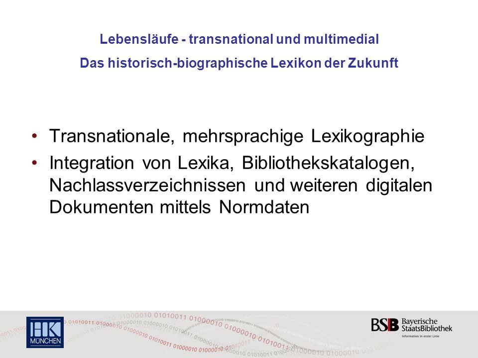 Lebensläufe - transnational und multimedial Das historisch-biographische Lexikon der Zukunft Transnationale, mehrsprachige Lexikographie Integration v