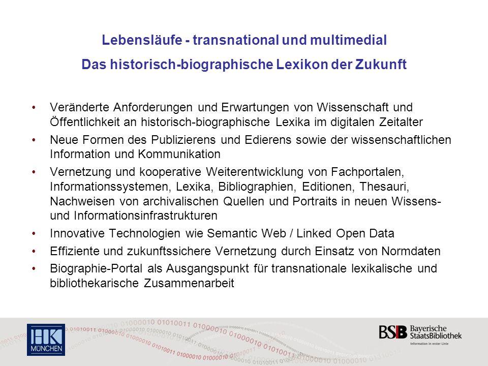Lebensläufe - transnational und multimedial Das historisch-biographische Lexikon der Zukunft Veränderte Anforderungen und Erwartungen von Wissenschaft