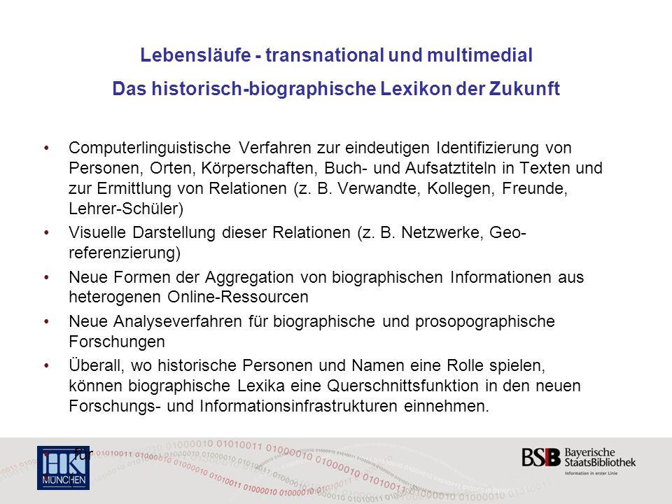 Lebensläufe - transnational und multimedial Das historisch-biographische Lexikon der Zukunft Computerlinguistische Verfahren zur eindeutigen Identifiz