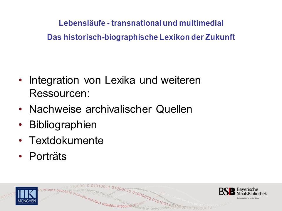 Lebensläufe - transnational und multimedial Das historisch-biographische Lexikon der Zukunft Integration von Lexika und weiteren Ressourcen: Nachweise
