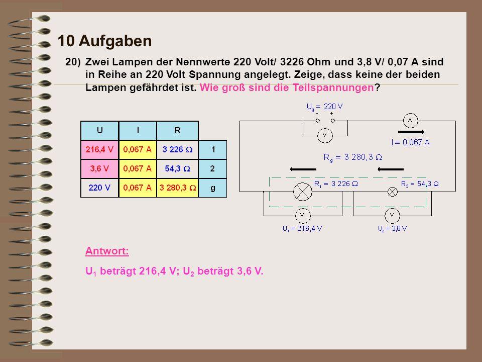 20)Zwei Lampen der Nennwerte 220 Volt/ 3226 Ohm und 3,8 V/ 0,07 A sind in Reihe an 220 Volt Spannung angelegt.