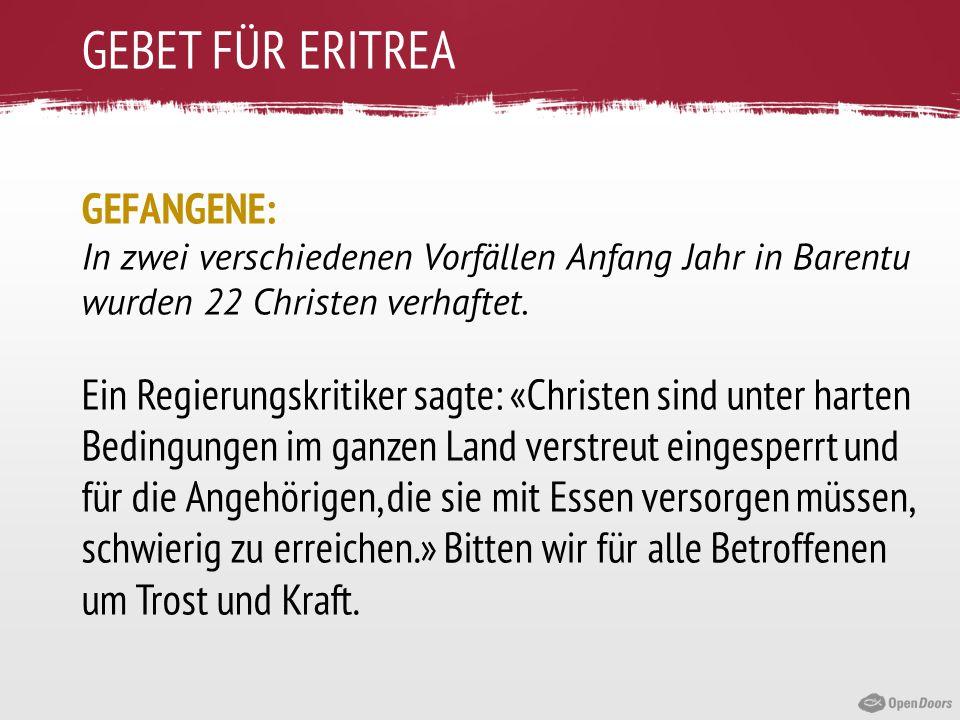 GEBET FÜR ERITREA GEFANGENE: In zwei verschiedenen Vorfällen Anfang Jahr in Barentu wurden 22 Christen verhaftet. Ein Regierungskritiker sagte: «Chris
