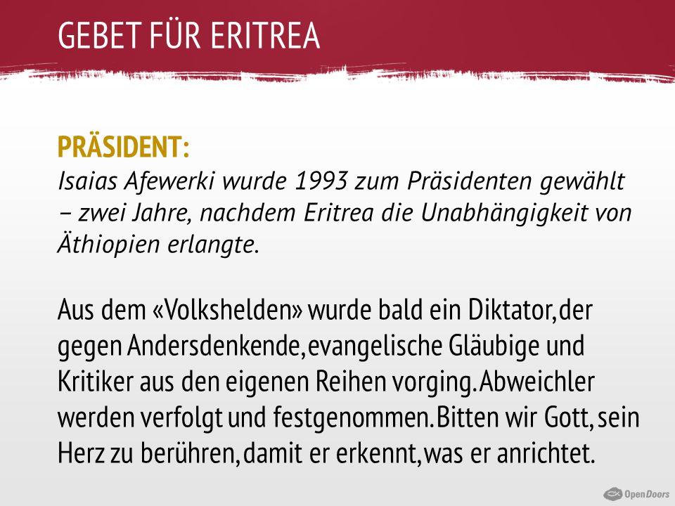 GEBET FÜR ERITREA PRÄSIDENT: Isaias Afewerki wurde 1993 zum Präsidenten gewählt – zwei Jahre, nachdem Eritrea die Unabhängigkeit von Äthiopien erlangt