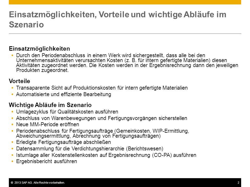 ©2013 SAP AG. Alle Rechte vorbehalten.2 Einsatzmöglichkeiten, Vorteile und wichtige Abläufe im Szenario Einsatzmöglichkeiten  Durch den Periodenabsch