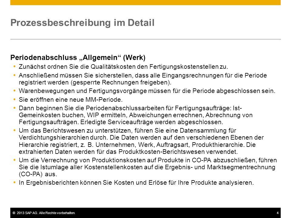 """©2013 SAP AG. Alle Rechte vorbehalten.4 Prozessbeschreibung im Detail Periodenabschluss """"Allgemein"""" (Werk)  Zunächst ordnen Sie die Qualitätskosten d"""