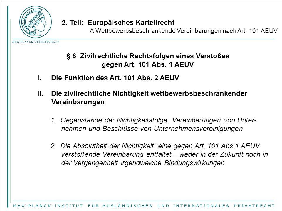 2. Teil: Europäisches Kartellrecht A Wettbewerbsbeschränkende Vereinbarungen nach Art. 101 AEUV § 6 Zivilrechtliche Rechtsfolgen eines Verstoßes gegen