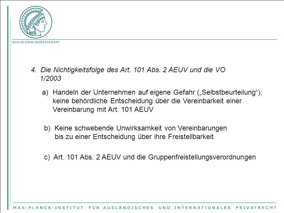 """4. Die Nichtigkeitsfolge des Art. 101 Abs. 2 AEUV und die VO 1/2003 a)Handeln der Unternehmen auf eigene Gefahr (""""Selbstbeurteilung""""); keine behördlic"""