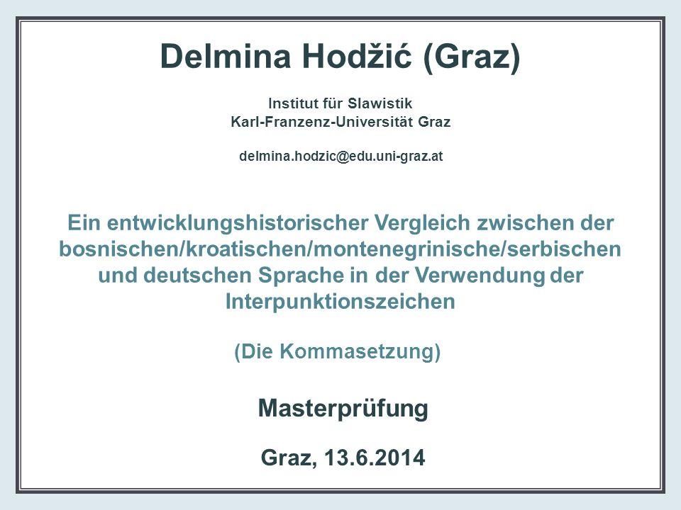 Delmina Hodžić (Graz) Institut für Slawistik Karl-Franzenz-Universität Graz delmina.hodzic@edu.uni-graz.at Ein entwicklungshistorischer Vergleich zwis