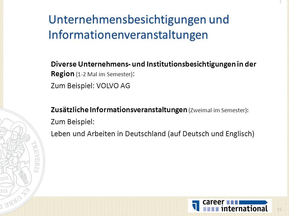 Unternehmensbesichtigungen und Informationenveranstaltungen Diverse Unternehmens- und Institutionsbesichtigungen in der Region (1-2 Mal im Semester) :