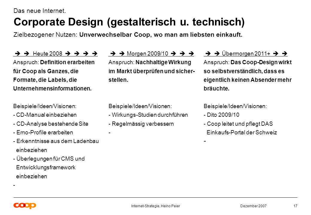 Dezember 2007Internet-Strategie, Heino Peier17 Das neue Internet.