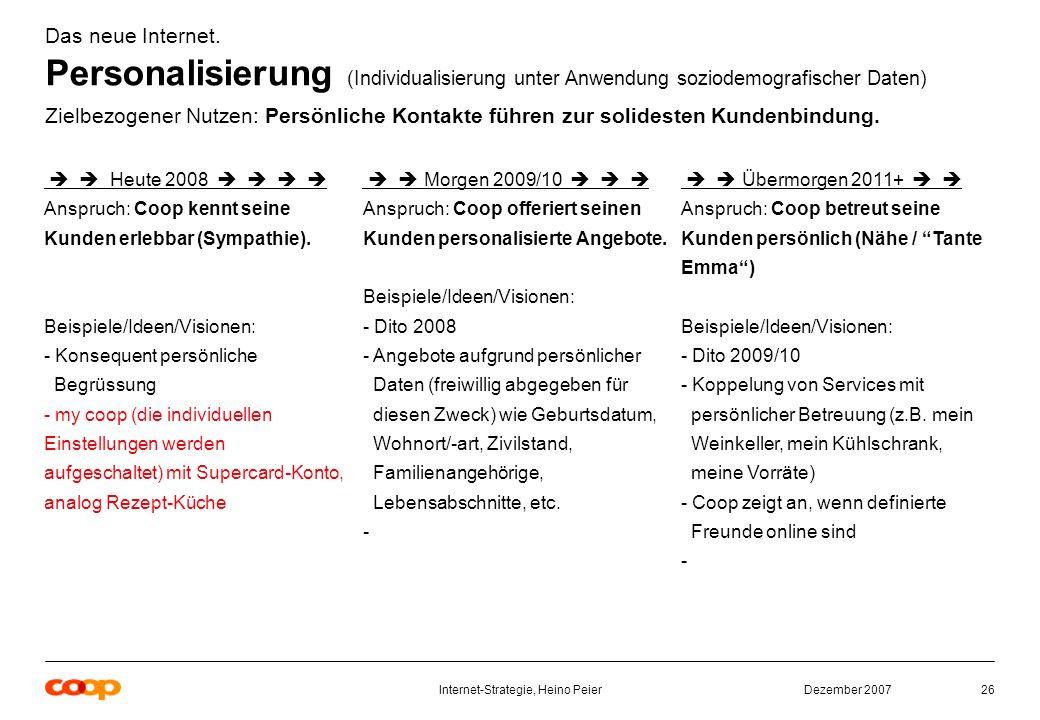 Dezember 2007Internet-Strategie, Heino Peier26 Das neue Internet.