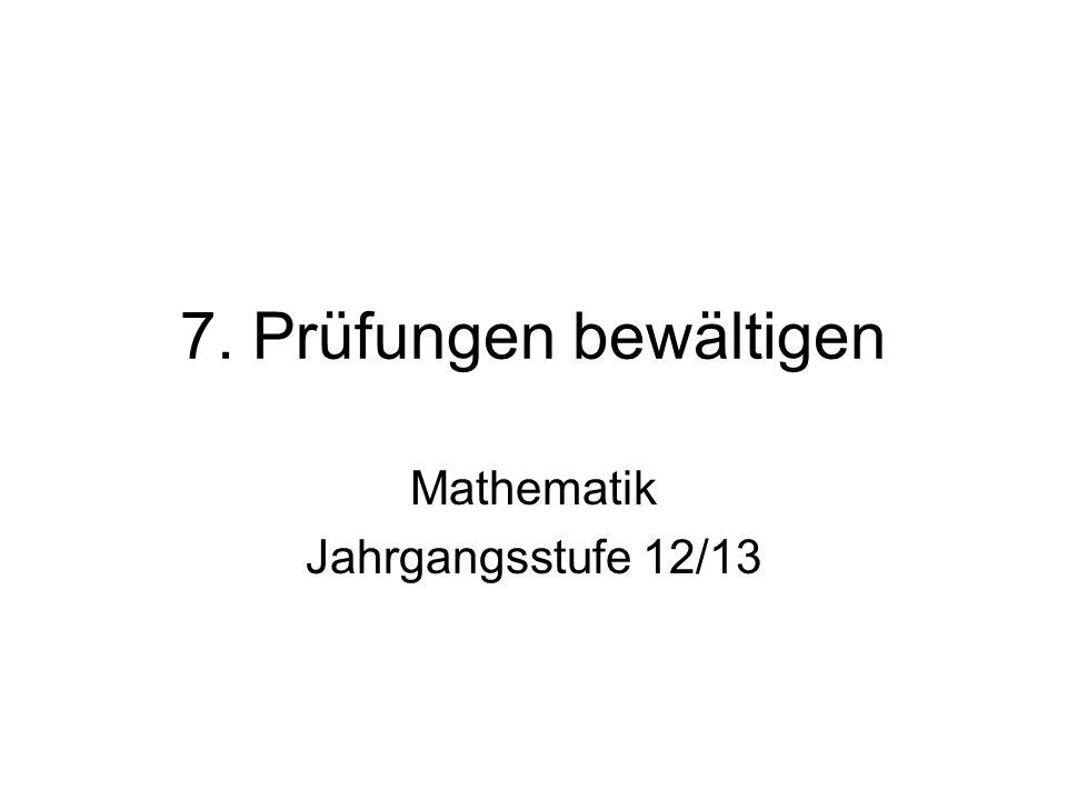 7. Prüfungen bewältigen Mathematik Jahrgangsstufe 12/13