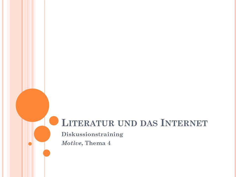 L ITERATUR UND DAS I NTERNET Diskussionstraining Motive, Thema 4