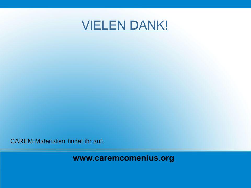VIELEN DANK! CAREM-Materialien findet ihr auf: www.caremcomenius.org