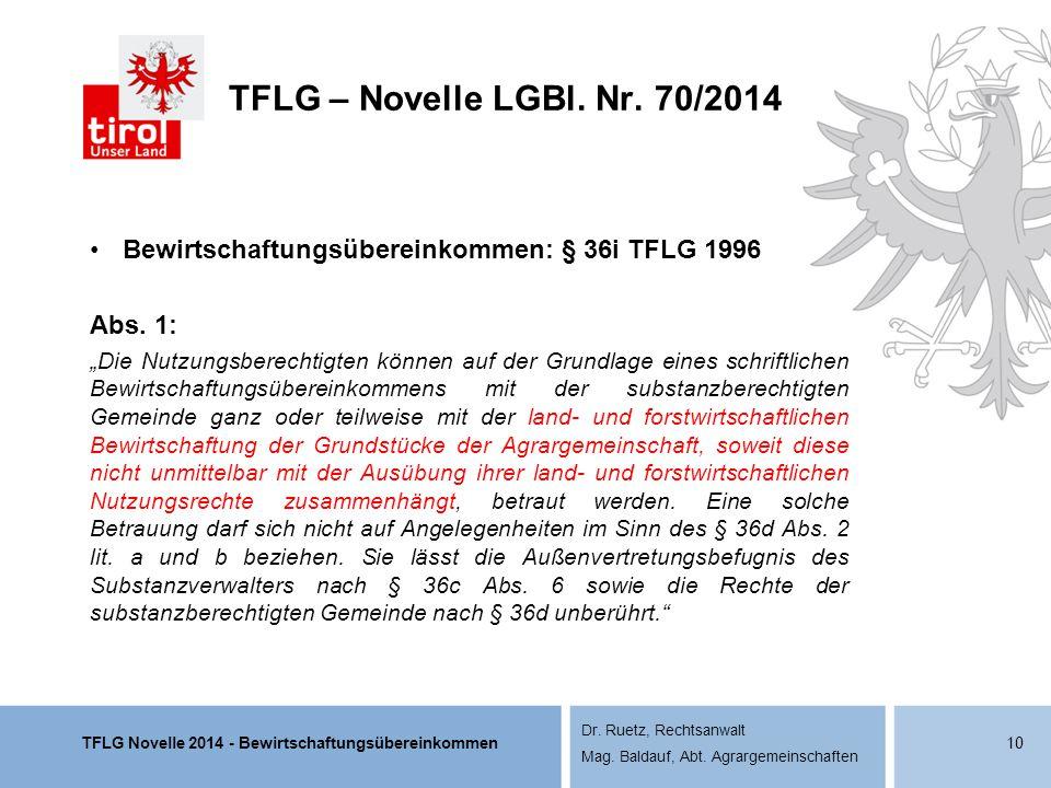 TFLG Novelle 2014 - Bewirtschaftungsübereinkommen Dr. Ruetz, Rechtsanwalt Mag. Baldauf, Abt. Agrargemeinschaften TFLG – Novelle LGBl. Nr. 70/2014 Bewi