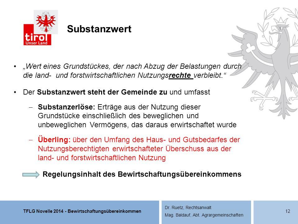 """TFLG Novelle 2014 - Bewirtschaftungsübereinkommen Dr. Ruetz, Rechtsanwalt Mag. Baldauf, Abt. Agrargemeinschaften """"Wert eines Grundstückes, der nach Ab"""