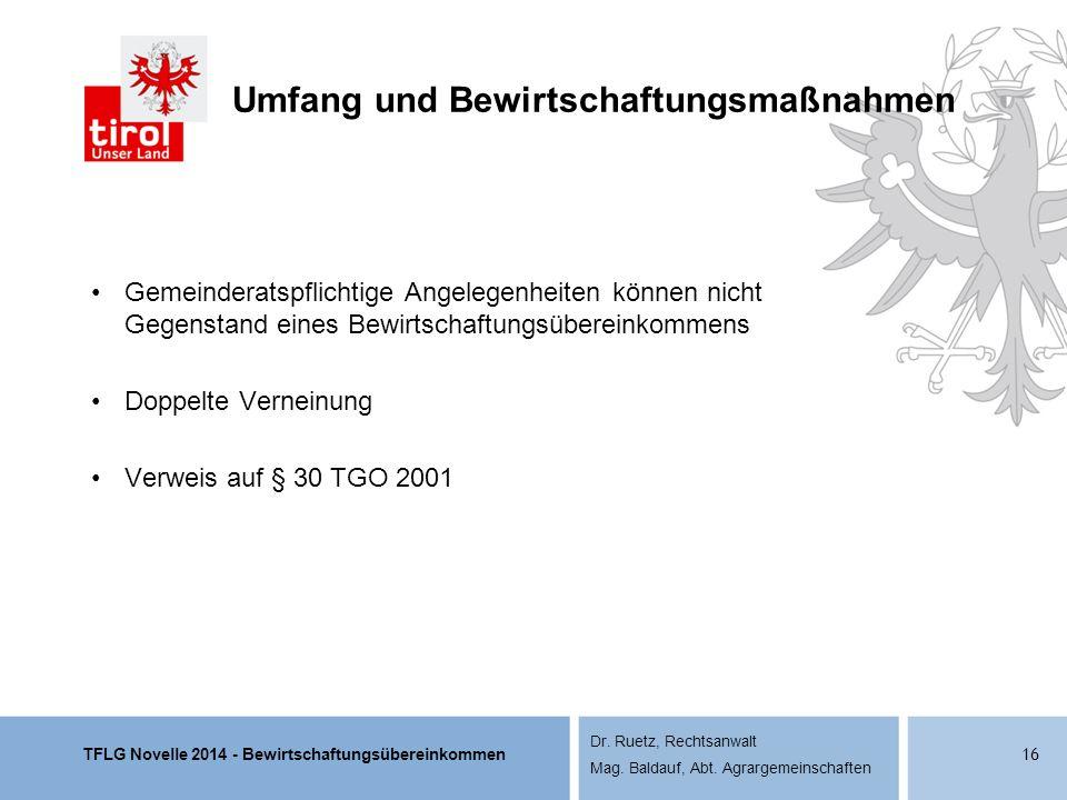 TFLG Novelle 2014 - Bewirtschaftungsübereinkommen Dr. Ruetz, Rechtsanwalt Mag. Baldauf, Abt. Agrargemeinschaften Umfang und Bewirtschaftungsmaßnahmen