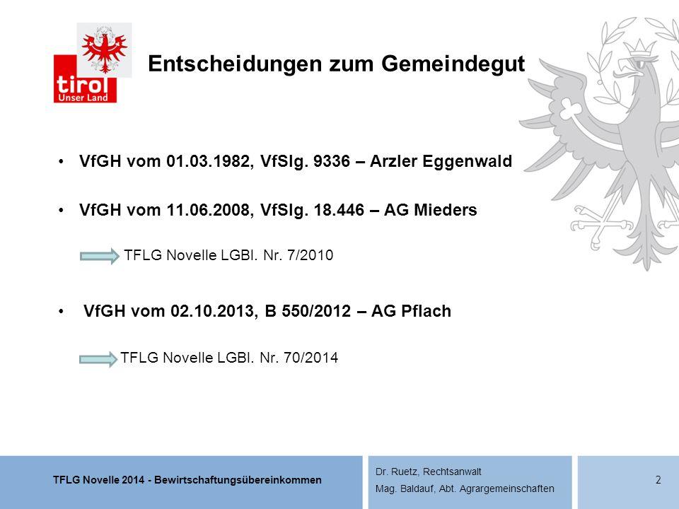 TFLG Novelle 2014 - Bewirtschaftungsübereinkommen Dr. Ruetz, Rechtsanwalt Mag. Baldauf, Abt. Agrargemeinschaften Entscheidungen zum Gemeindegut VfGH v