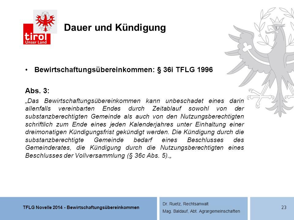 TFLG Novelle 2014 - Bewirtschaftungsübereinkommen Dr. Ruetz, Rechtsanwalt Mag. Baldauf, Abt. Agrargemeinschaften Dauer und Kündigung Bewirtschaftungsü