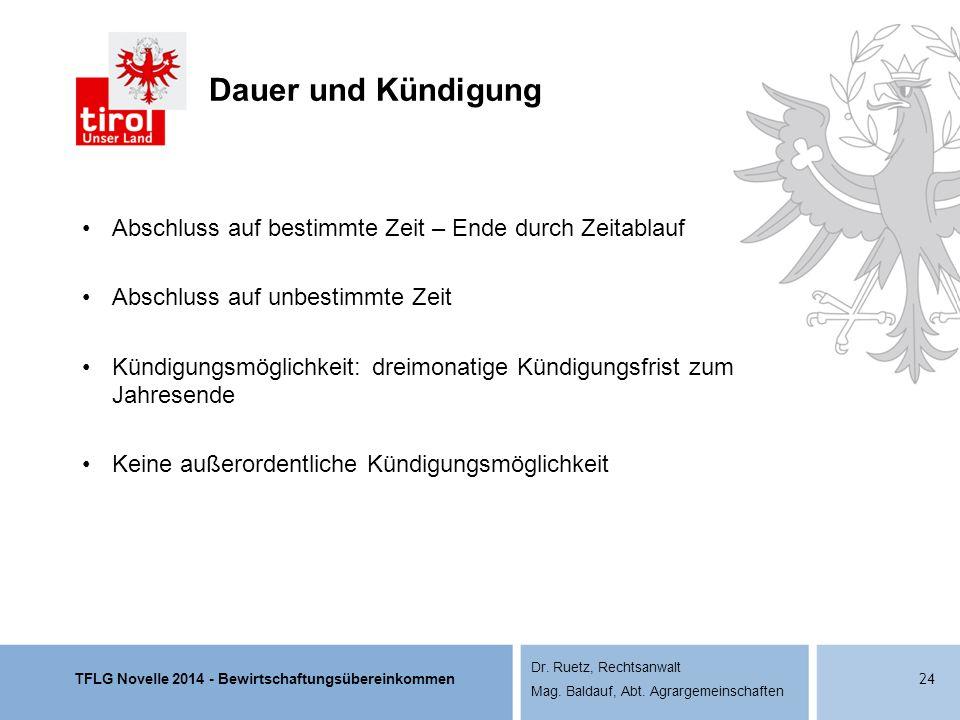 TFLG Novelle 2014 - Bewirtschaftungsübereinkommen Dr. Ruetz, Rechtsanwalt Mag. Baldauf, Abt. Agrargemeinschaften Dauer und Kündigung Abschluss auf bes