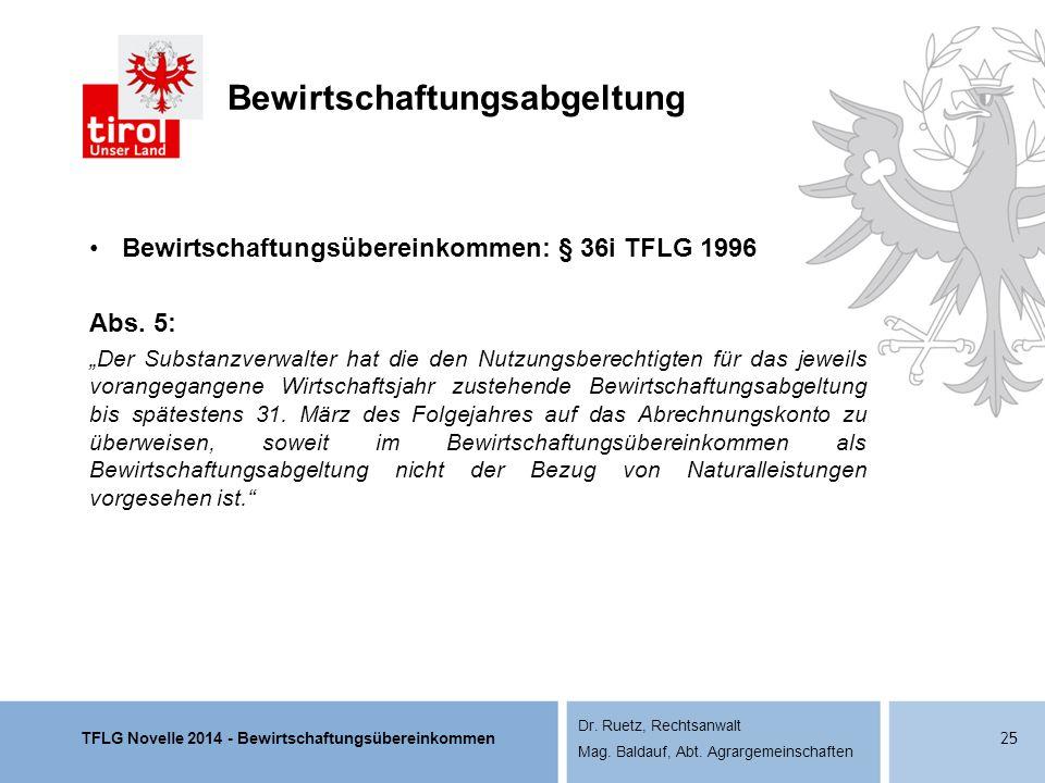 TFLG Novelle 2014 - Bewirtschaftungsübereinkommen Dr. Ruetz, Rechtsanwalt Mag. Baldauf, Abt. Agrargemeinschaften Bewirtschaftungsabgeltung Bewirtschaf