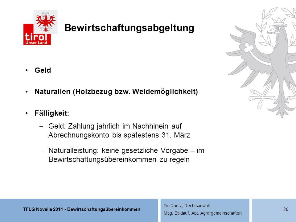 TFLG Novelle 2014 - Bewirtschaftungsübereinkommen Dr. Ruetz, Rechtsanwalt Mag. Baldauf, Abt. Agrargemeinschaften Bewirtschaftungsabgeltung Geld Natura