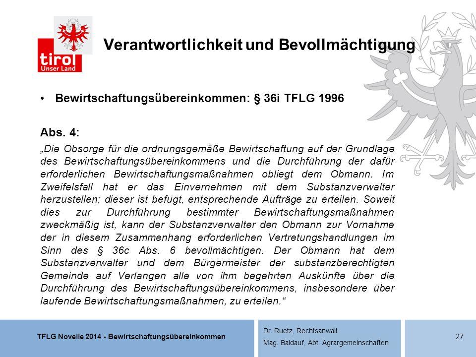 TFLG Novelle 2014 - Bewirtschaftungsübereinkommen Dr. Ruetz, Rechtsanwalt Mag. Baldauf, Abt. Agrargemeinschaften Verantwortlichkeit und Bevollmächtigu