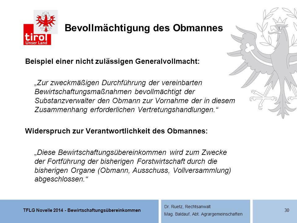 TFLG Novelle 2014 - Bewirtschaftungsübereinkommen Dr. Ruetz, Rechtsanwalt Mag. Baldauf, Abt. Agrargemeinschaften Bevollmächtigung des Obmannes Beispie