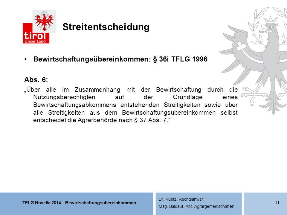 TFLG Novelle 2014 - Bewirtschaftungsübereinkommen Dr. Ruetz, Rechtsanwalt Mag. Baldauf, Abt. Agrargemeinschaften Streitentscheidung Bewirtschaftungsüb