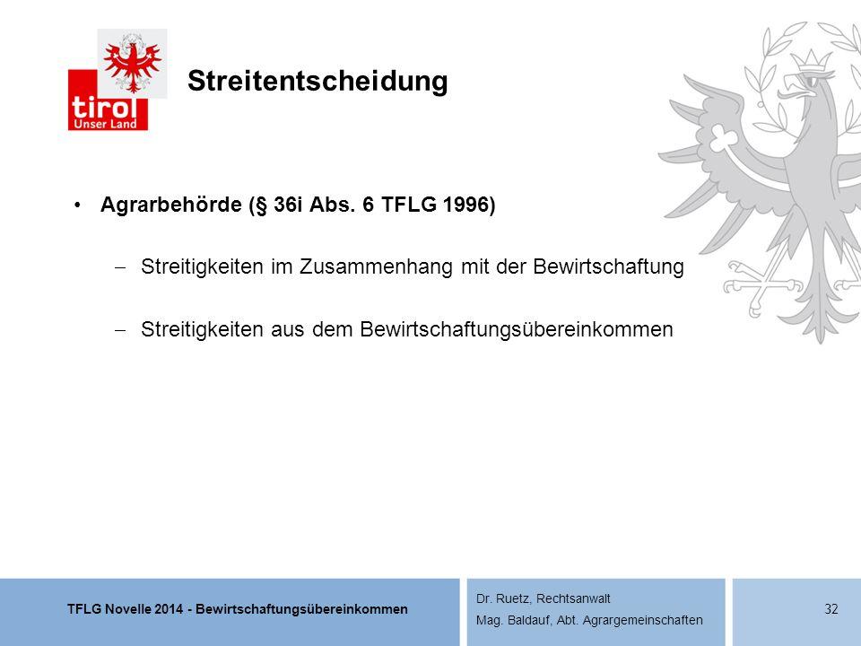 TFLG Novelle 2014 - Bewirtschaftungsübereinkommen Dr. Ruetz, Rechtsanwalt Mag. Baldauf, Abt. Agrargemeinschaften Streitentscheidung Agrarbehörde (§ 36
