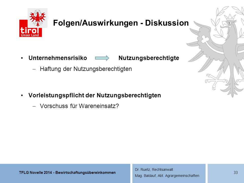 TFLG Novelle 2014 - Bewirtschaftungsübereinkommen Dr. Ruetz, Rechtsanwalt Mag. Baldauf, Abt. Agrargemeinschaften Folgen/Auswirkungen - Diskussion Unte