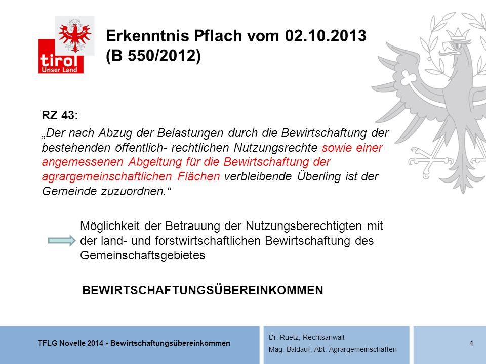 TFLG Novelle 2014 - Bewirtschaftungsübereinkommen Dr. Ruetz, Rechtsanwalt Mag. Baldauf, Abt. Agrargemeinschaften Erkenntnis Pflach vom 02.10.2013 (B 5