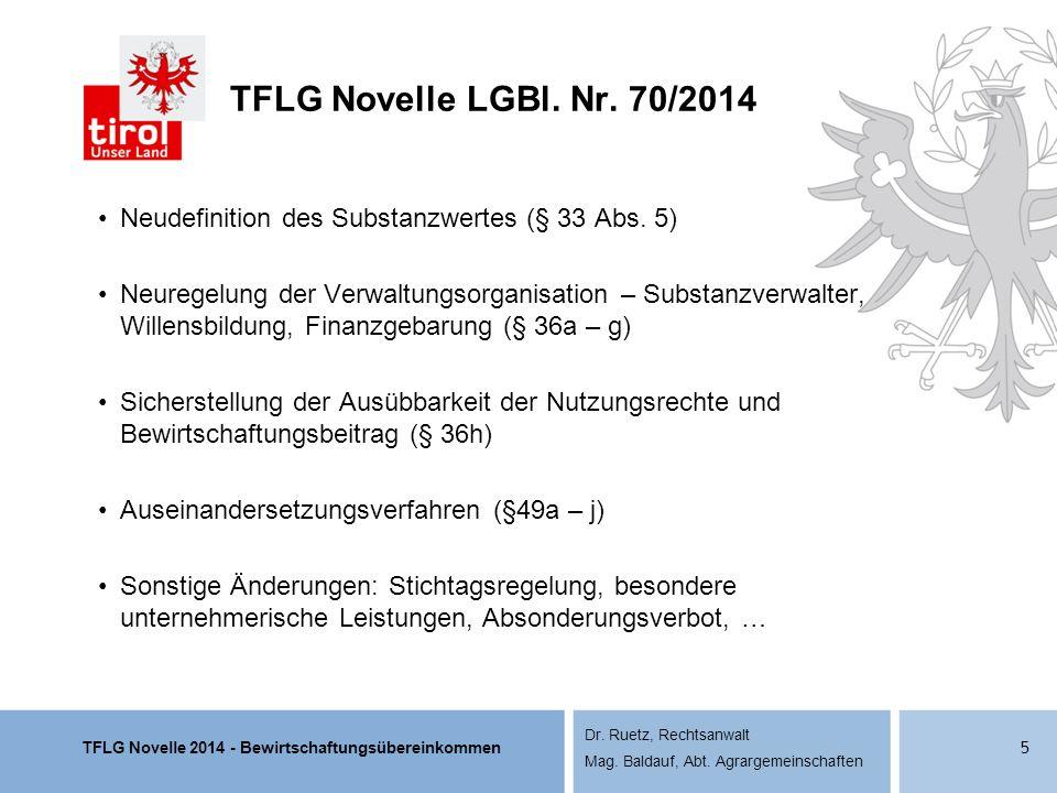 TFLG Novelle 2014 - Bewirtschaftungsübereinkommen Dr. Ruetz, Rechtsanwalt Mag. Baldauf, Abt. Agrargemeinschaften TFLG Novelle LGBl. Nr. 70/2014 Neudef