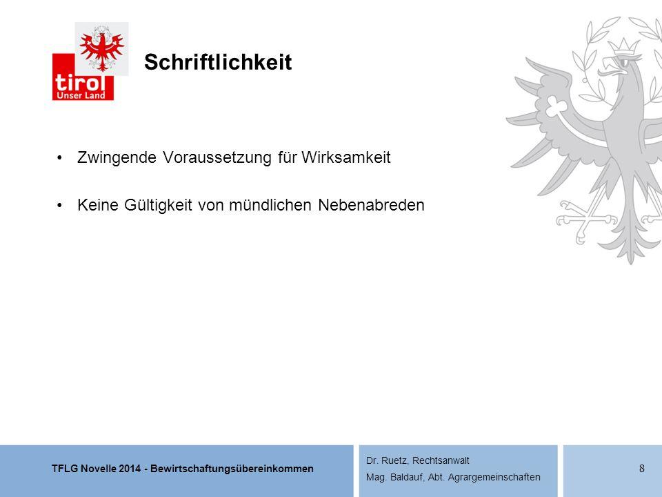 TFLG Novelle 2014 - Bewirtschaftungsübereinkommen Dr. Ruetz, Rechtsanwalt Mag. Baldauf, Abt. Agrargemeinschaften Schriftlichkeit Zwingende Voraussetzu