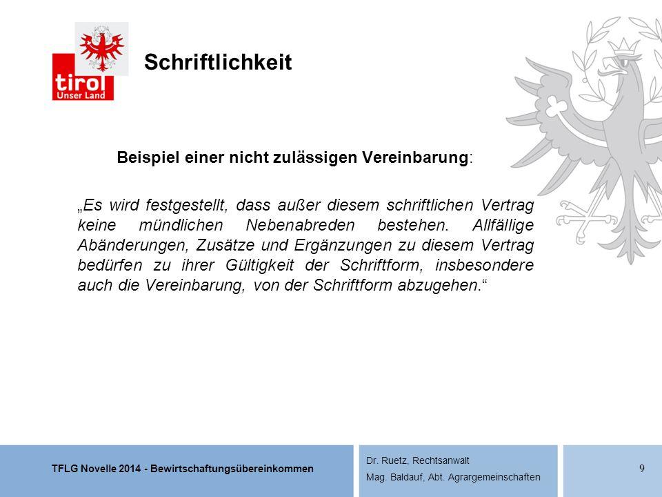 TFLG Novelle 2014 - Bewirtschaftungsübereinkommen Dr. Ruetz, Rechtsanwalt Mag. Baldauf, Abt. Agrargemeinschaften Schriftlichkeit Beispiel einer nicht