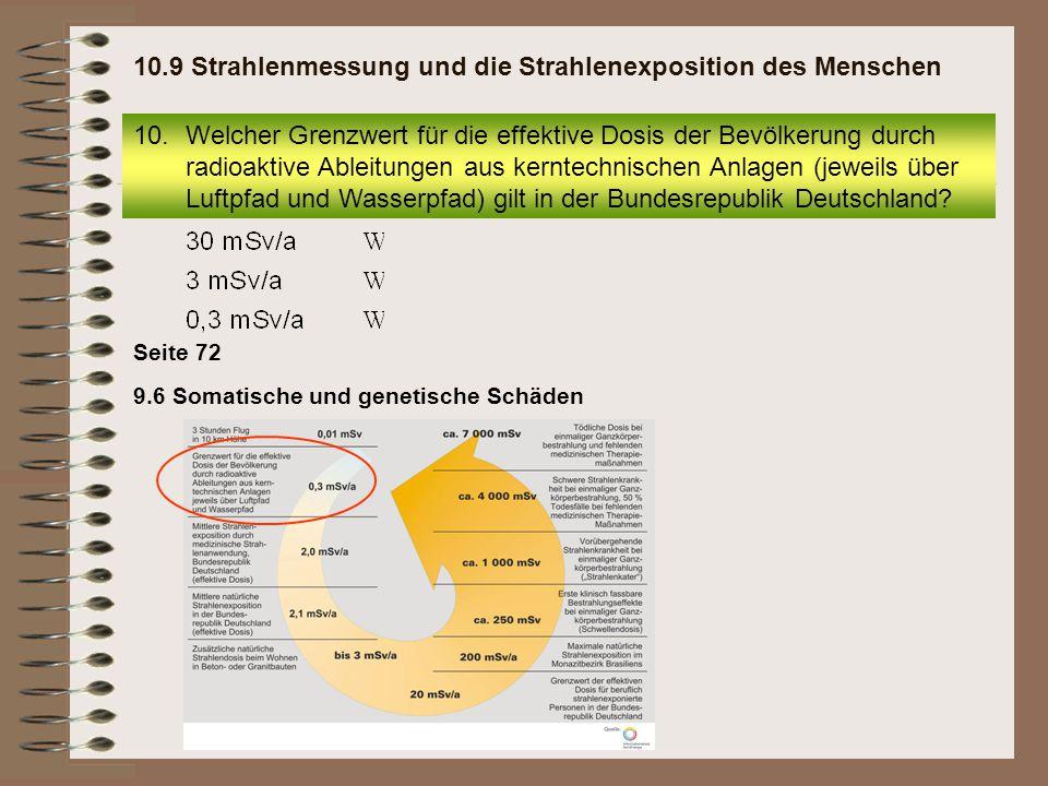 10.Welcher Grenzwert für die effektive Dosis der Bevölkerung durch radioaktive Ableitungen aus kerntechnischen Anlagen (jeweils über Luftpfad und Wass