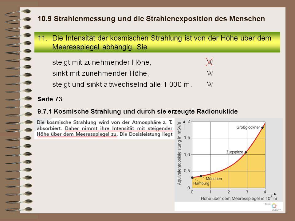 11.Die Intensität der kosmischen Strahlung ist von der Höhe über dem Meeresspiegel abhängig. Sie 10.9 Strahlenmessung und die Strahlenexposition des M
