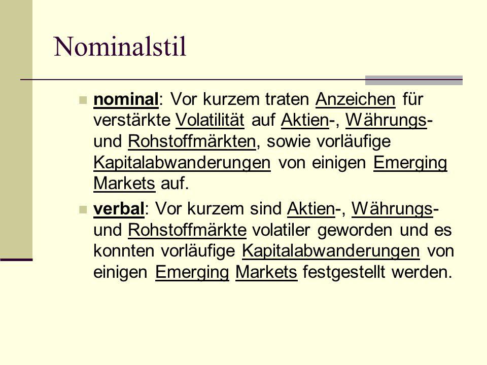 Nominalstil nominal: Vor kurzem traten Anzeichen für verstärkte Volatilität auf Aktien-, Währungs- und Rohstoffmärkten, sowie vorläufige Kapitalabwanderungen von einigen Emerging Markets auf.