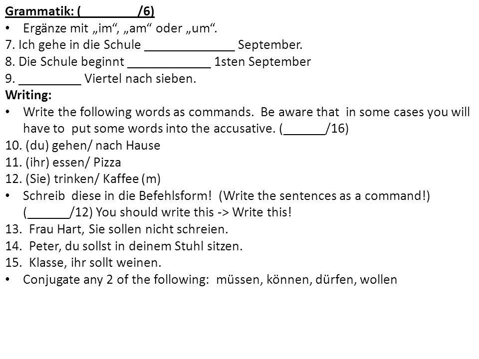 """Grammatik: (________/6) Ergänze mit """"im , """"am oder """"um ."""